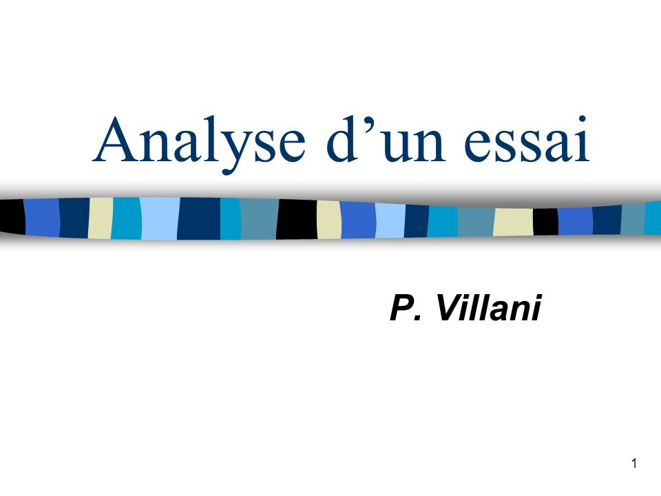 Analyse d'un essai P. Villani