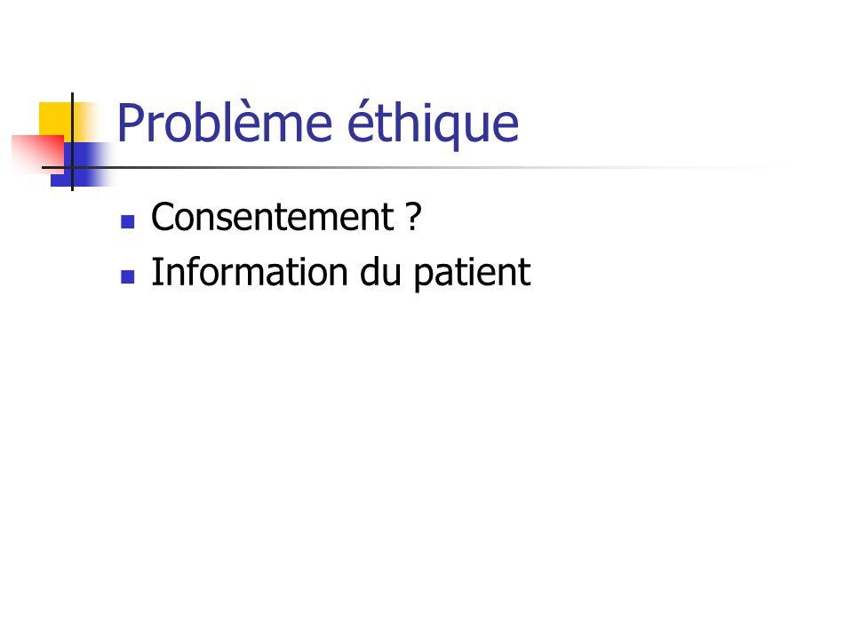 Problème éthique Consentement Information du patient