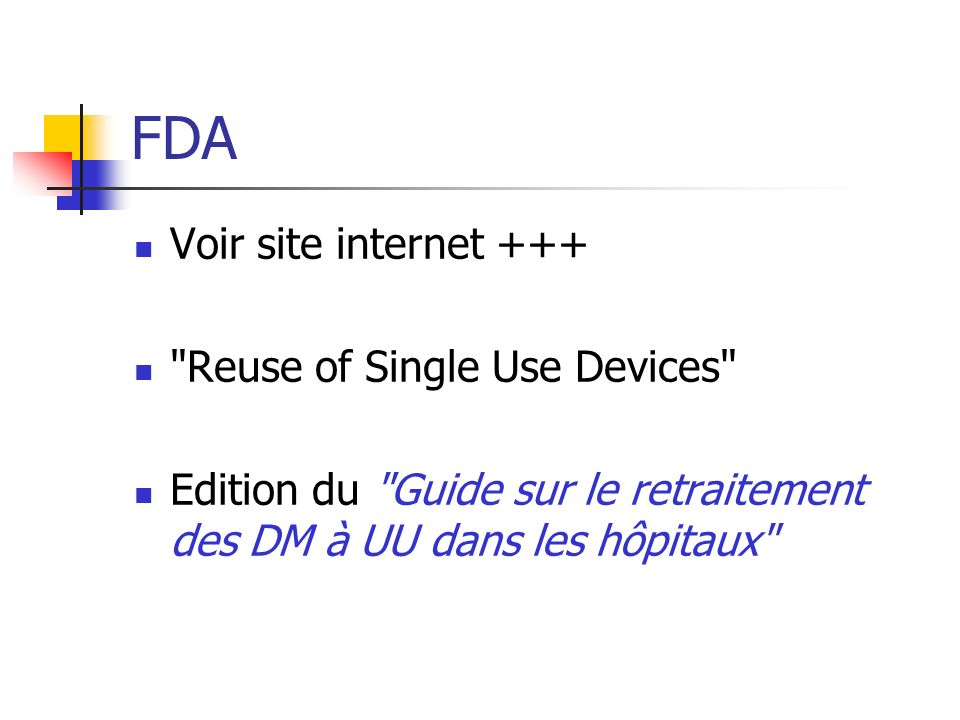 FDA Voir site internet +++ Reuse of Single Use Devices