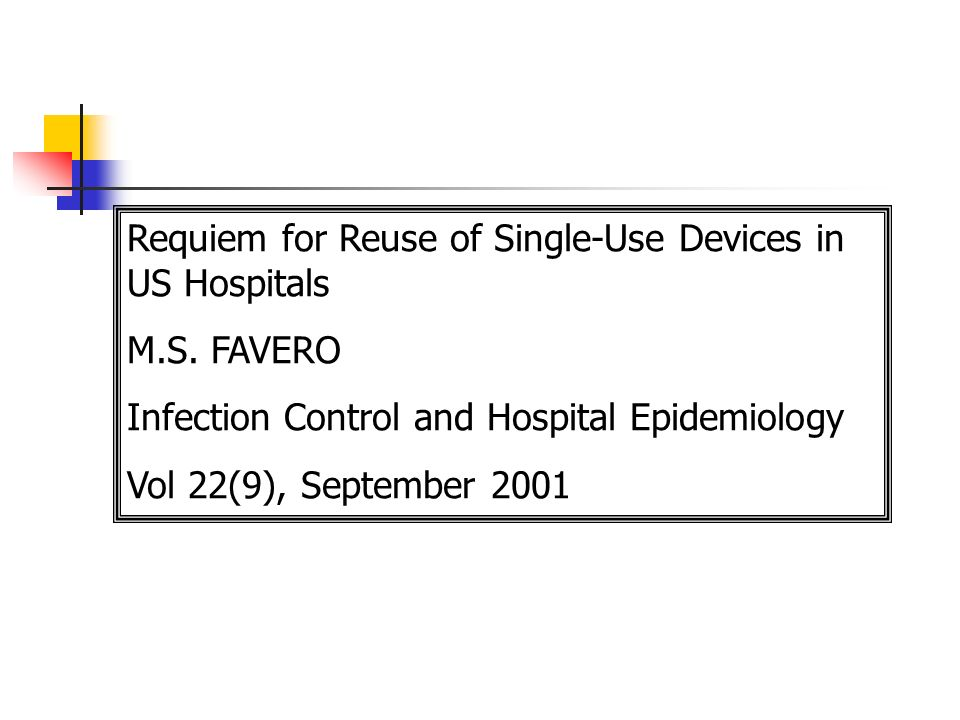 Requiem for Reuse of Single-Use Devices in US Hospitals
