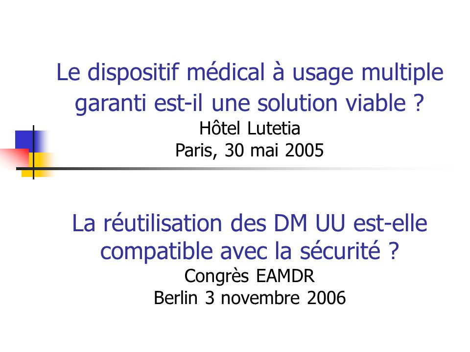 Le dispositif médical à usage multiple garanti est-il une solution viable Hôtel Lutetia Paris, 30 mai 2005