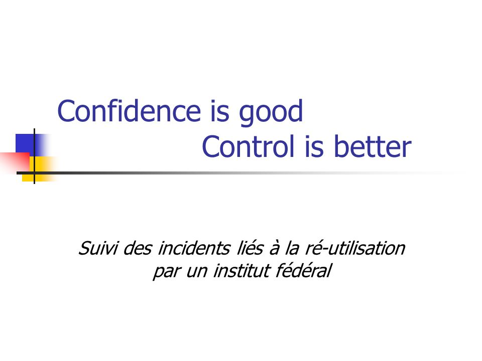 Confidence is good Control is better