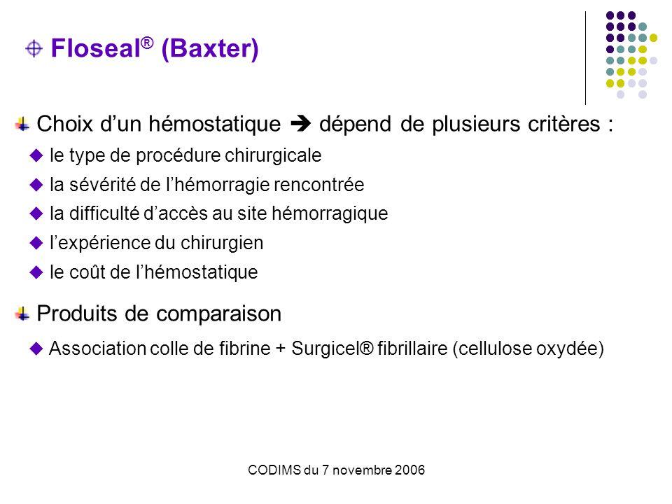 Floseal® (Baxter) Choix d'un hémostatique  dépend de plusieurs critères : le type de procédure chirurgicale.
