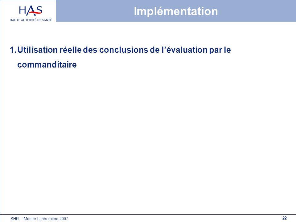 Implémentation Utilisation réelle des conclusions de l'évaluation par le commanditaire.