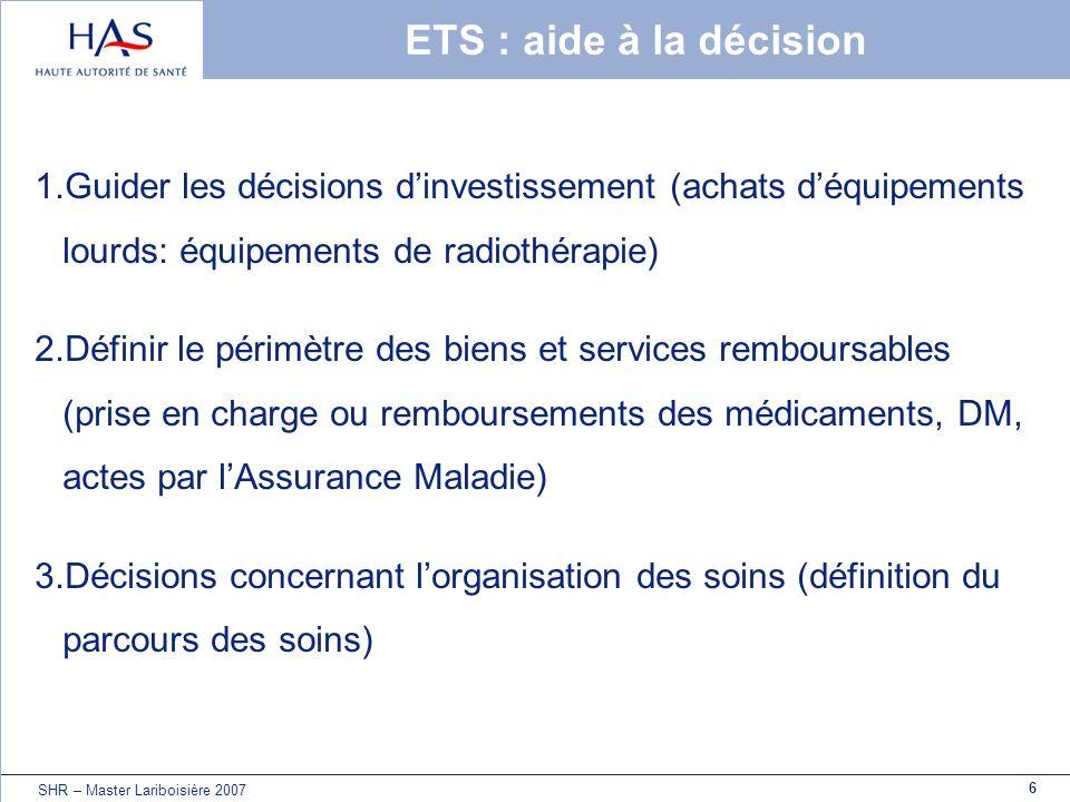 ETS : aide à la décision Guider les décisions d'investissement (achats d'équipements lourds: équipements de radiothérapie)