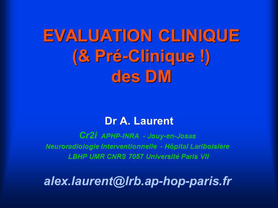 EVALUATION CLINIQUE (& Pré-Clinique !) des DM