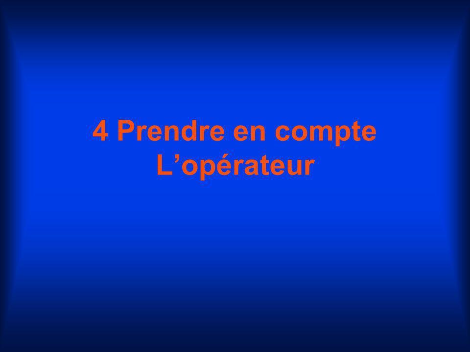 4 Prendre en compte L'opérateur