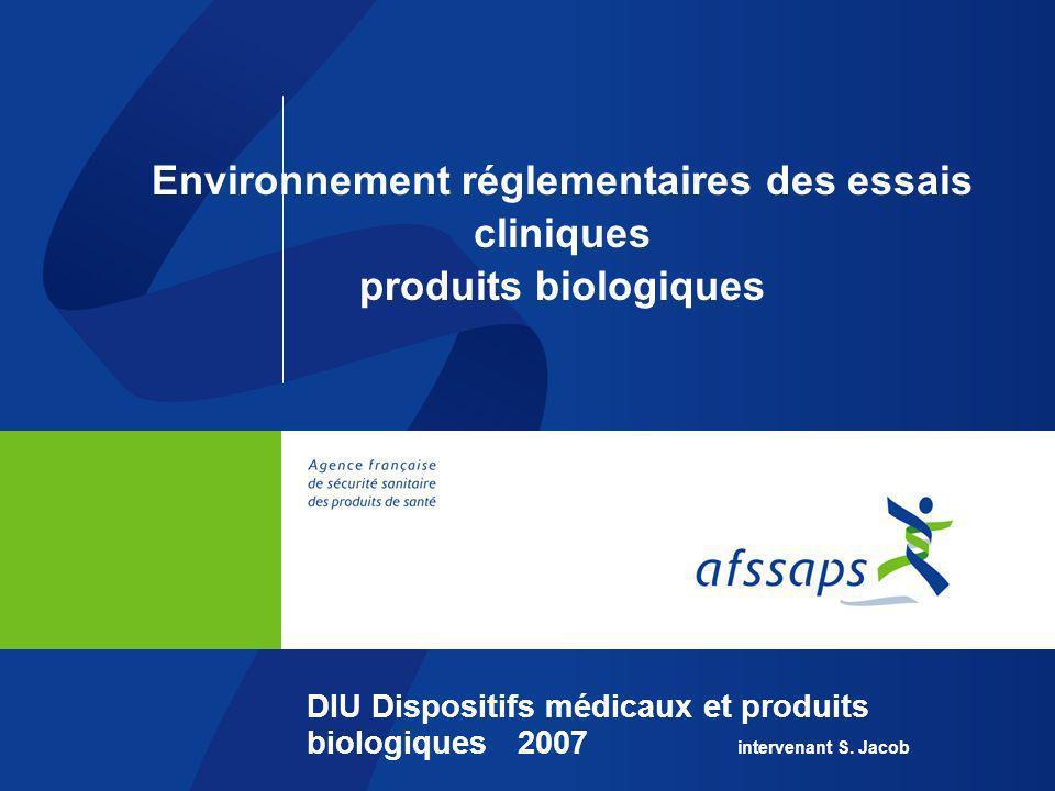 Environnement réglementaires des essais cliniques produits biologiques