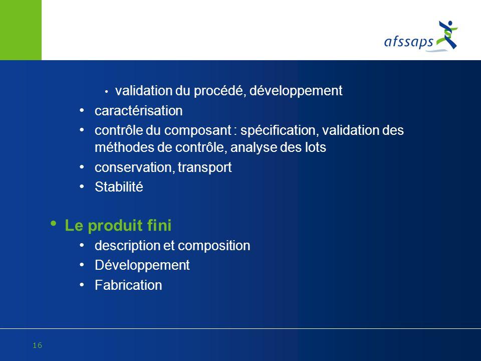 Le produit fini validation du procédé, développement caractérisation