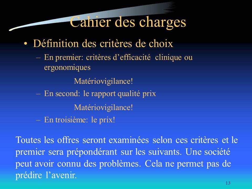 Cahier des charges Définition des critères de choix Matériovigilance!