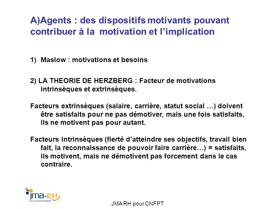 A)Agents : des dispositifs motivants pouvant contribuer à la motivation et l'implication