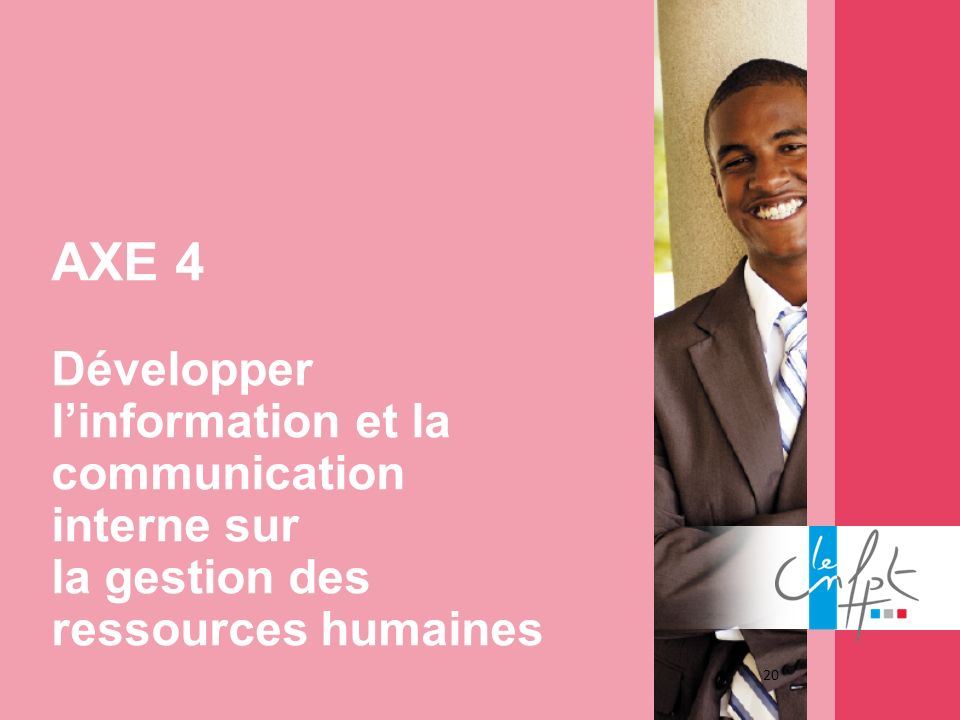 AXE 4 Développer l'information et la communication interne sur la gestion des ressources humaines