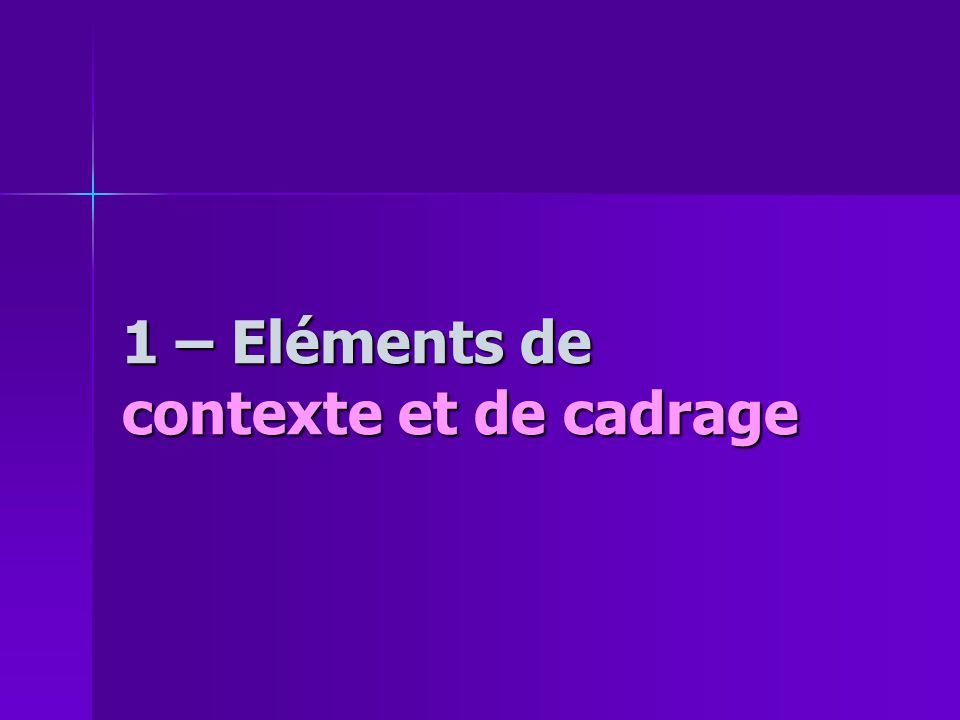 1 – Eléments de contexte et de cadrage