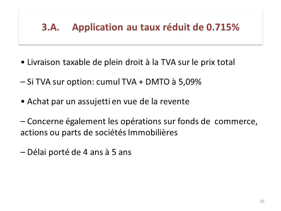 3.A. Application au taux réduit de 0.715%
