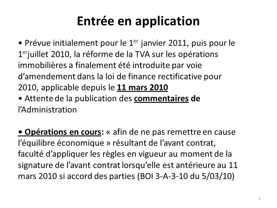 Entrée en application • Prévue initialement pour le 1er janvier 2011, puis pour le 1erjuillet 2010, la réforme de la TVA sur les opérations.
