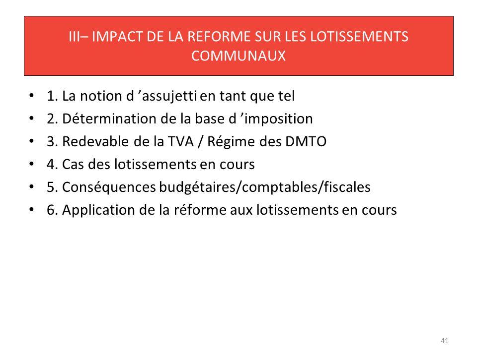III– IMPACT DE LA REFORME SUR LES LOTISSEMENTS COMMUNAUX