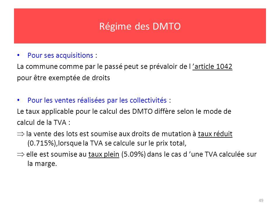 Régime des DMTO Pour ses acquisitions :