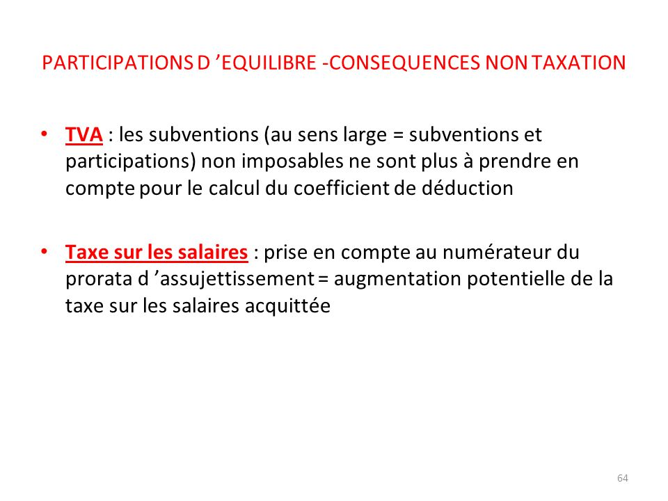 PARTICIPATIONS D 'EQUILIBRE -CONSEQUENCES NON TAXATION