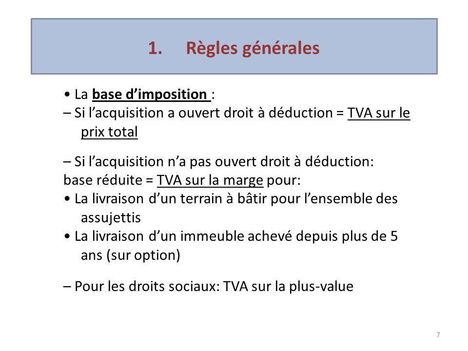 1. Règles générales • La base d'imposition :