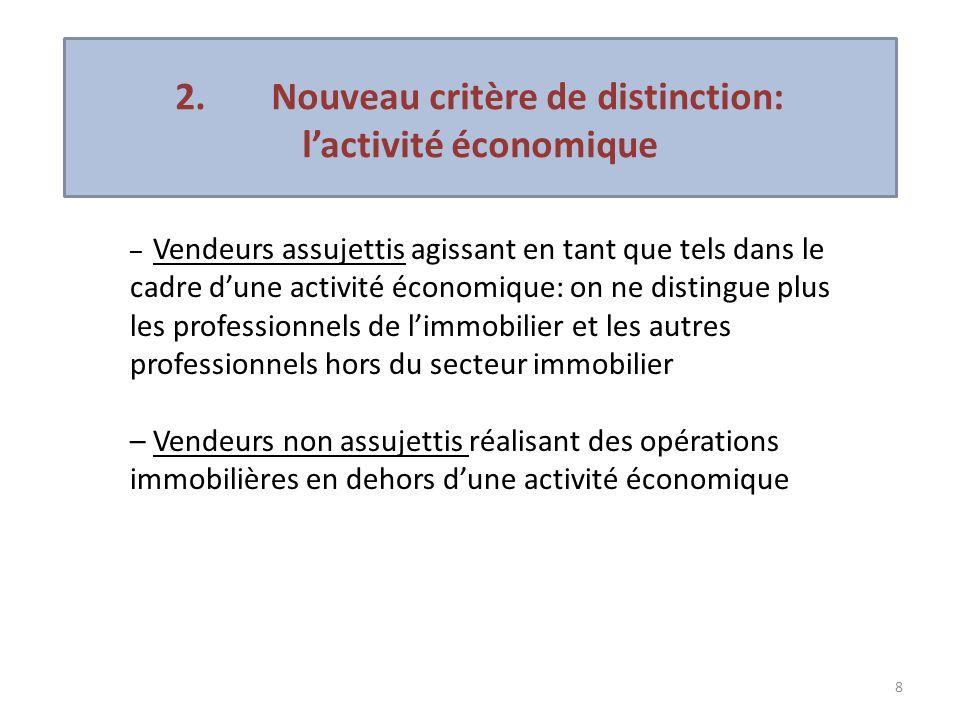 2. Nouveau critère de distinction: l'activité économique