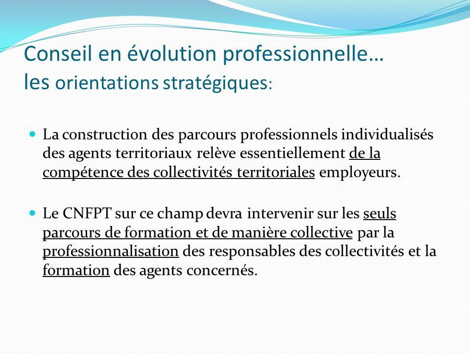 Conseil en évolution professionnelle… les orientations stratégiques: