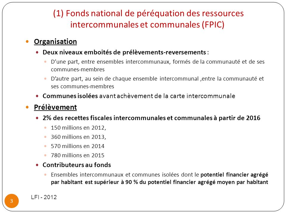 (1) Fonds national de péréquation des ressources intercommunales et communales (FPIC)