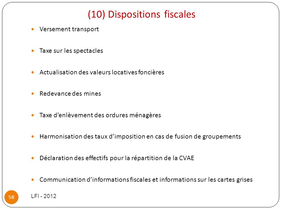 (10) Dispositions fiscales