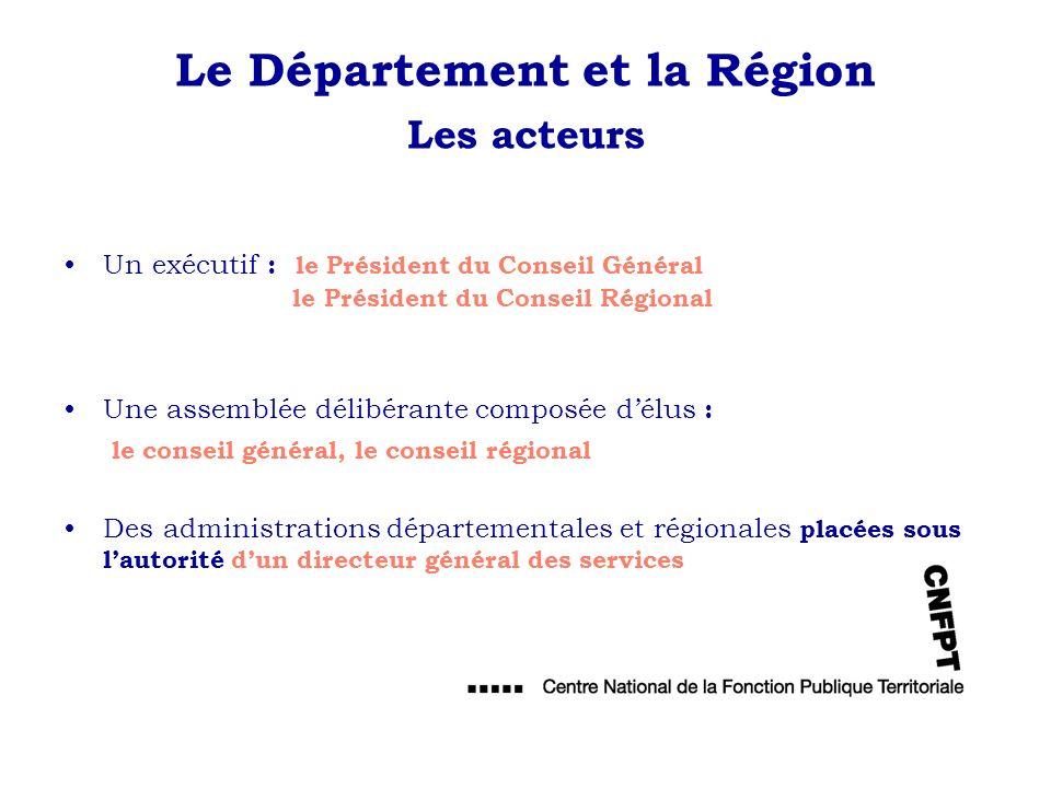 Le Département et la Région Les acteurs