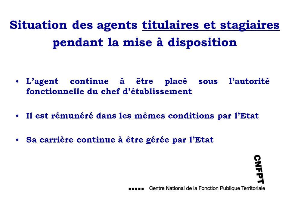 Situation des agents titulaires et stagiaires pendant la mise à disposition