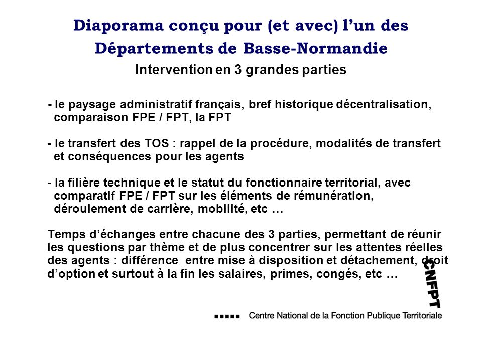 Intervention en 3 grandes parties