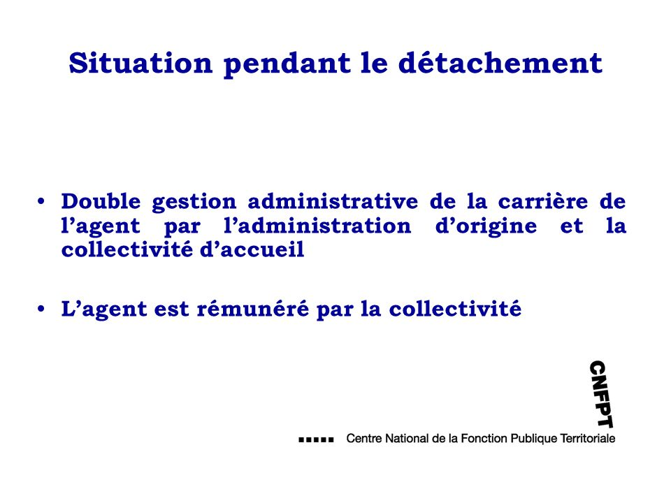 Situation pendant le détachement