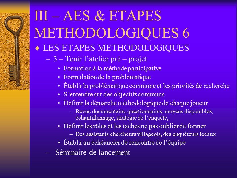 III – AES & ETAPES METHODOLOGIQUES 6