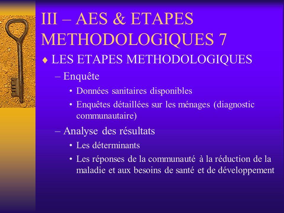 III – AES & ETAPES METHODOLOGIQUES 7