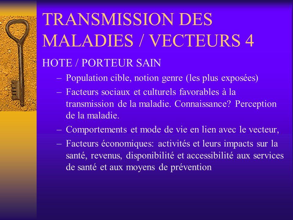 TRANSMISSION DES MALADIES / VECTEURS 4