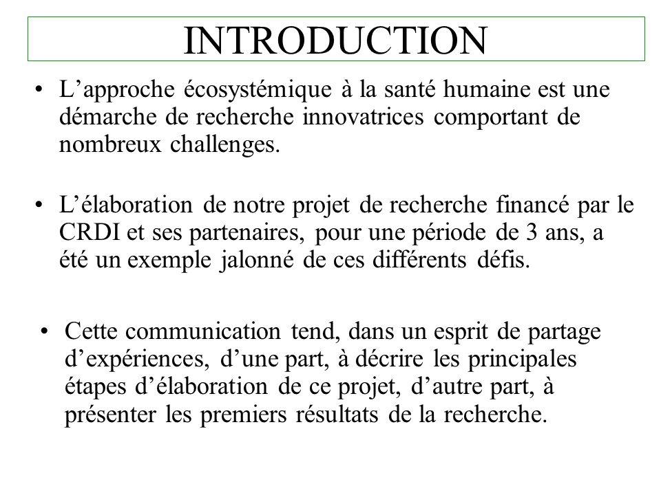 INTRODUCTION L'approche écosystémique à la santé humaine est une démarche de recherche innovatrices comportant de nombreux challenges.