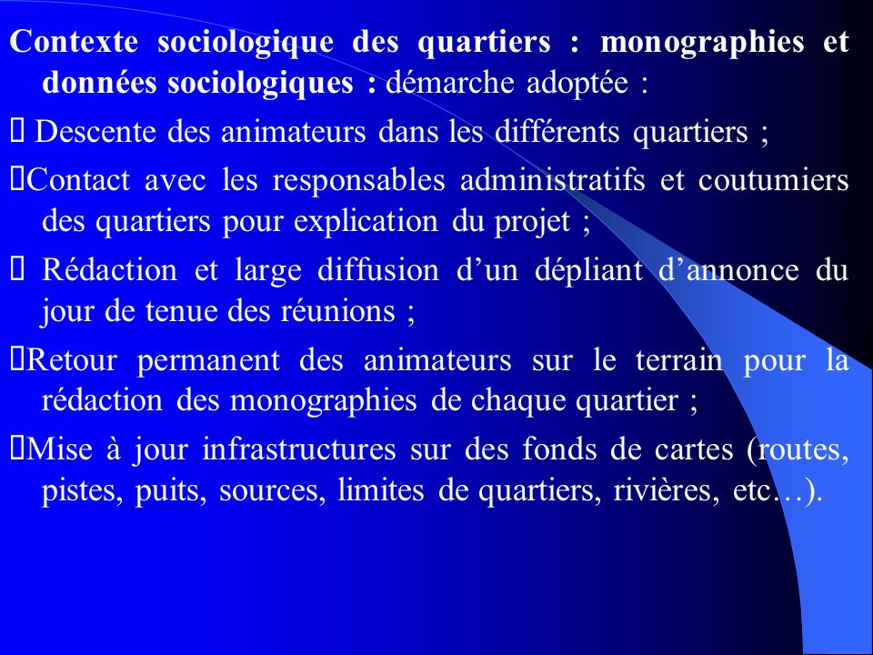 Contexte sociologique des quartiers : monographies et données sociologiques : démarche adoptée :