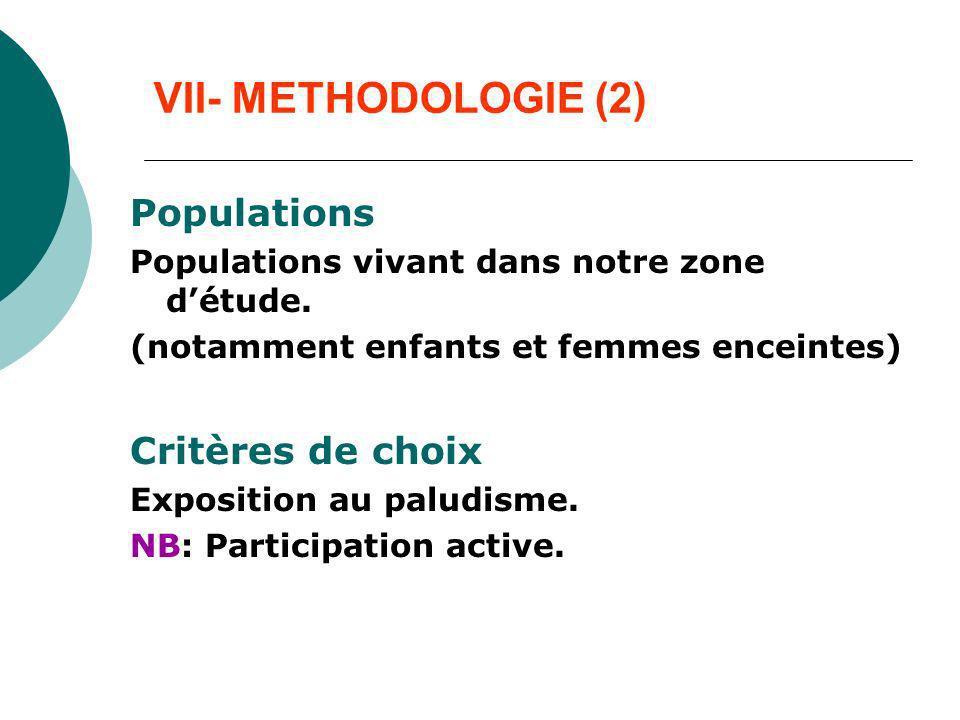 VII- METHODOLOGIE (2) Populations Critères de choix