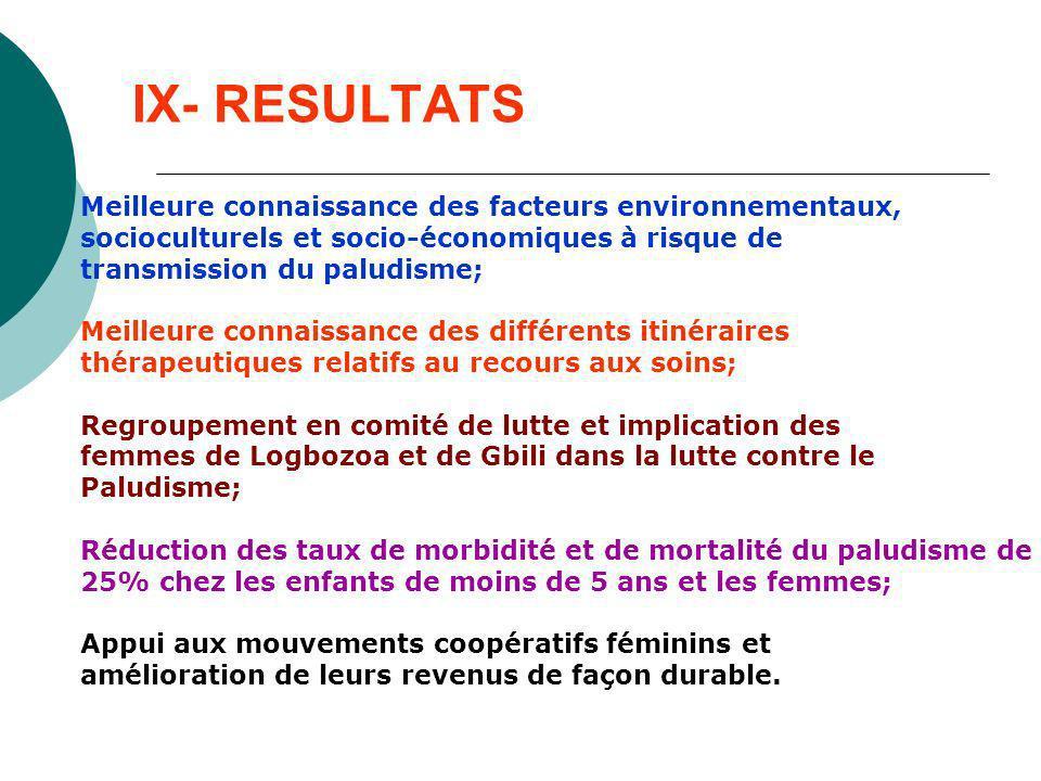 IX- RESULTATS Meilleure connaissance des facteurs environnementaux,