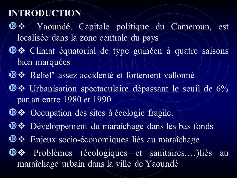 INTRODUCTIONv Yaoundé, Capitale politique du Cameroun, est localisée dans la zone centrale du pays.