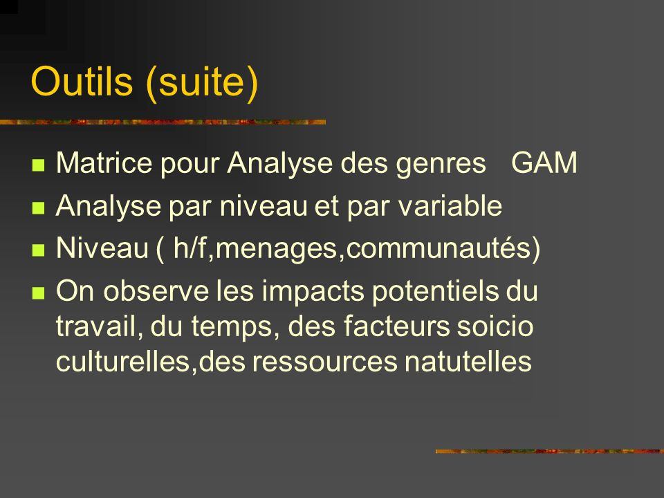 Outils (suite) Matrice pour Analyse des genres GAM