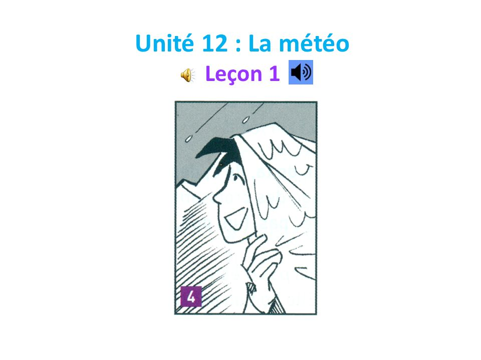 Unité 12 : La météo Leçon 1