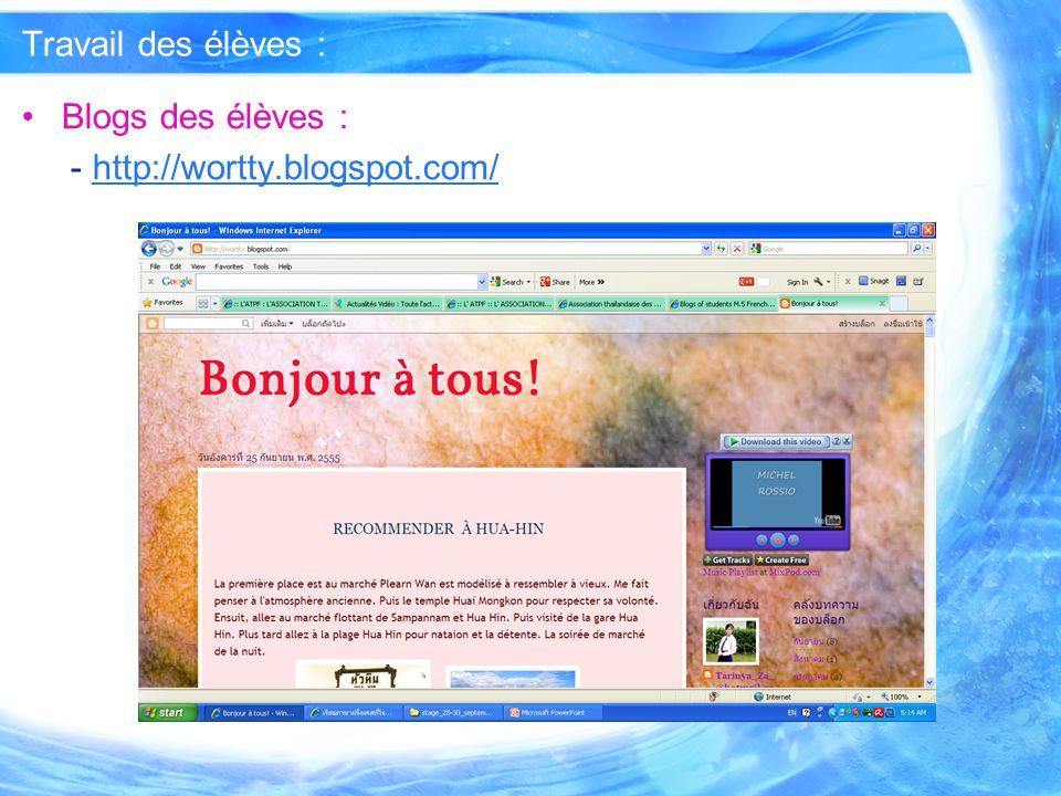 Travail des élèves : Blogs des élèves : - http://wortty.blogspot.com/