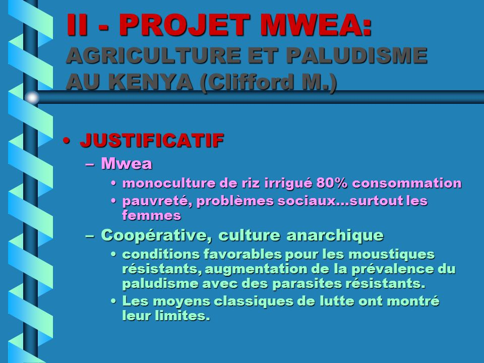 II - PROJET MWEA: AGRICULTURE ET PALUDISME AU KENYA (Clifford M.)