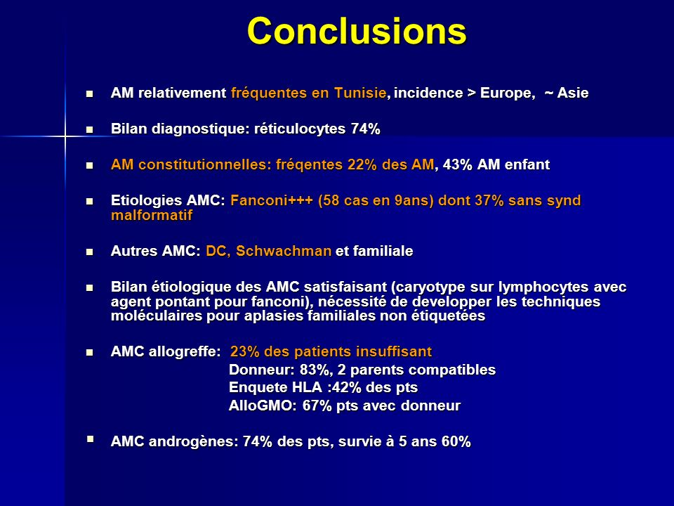 Conclusions AM relativement fréquentes en Tunisie, incidence > Europe, ~ Asie. Bilan diagnostique: réticulocytes 74%