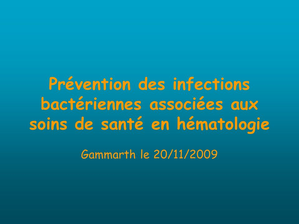 Prévention des infections bactériennes associées aux soins de santé en hématologie