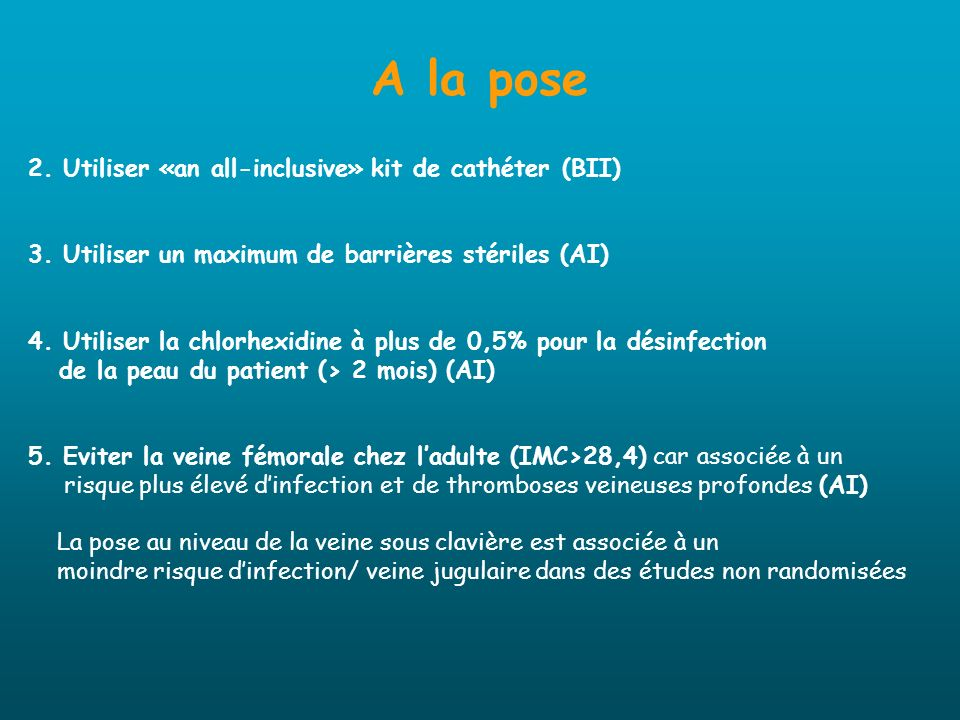 A la pose 2. Utiliser «an all-inclusive» kit de cathéter (BII)