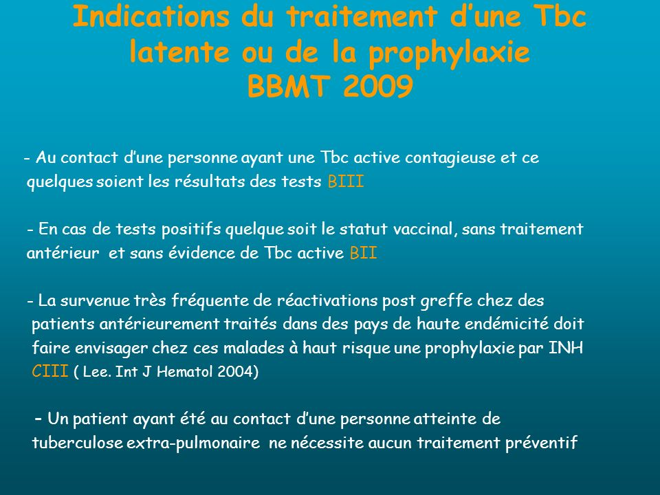 Indications du traitement d'une Tbc latente ou de la prophylaxie BBMT 2009