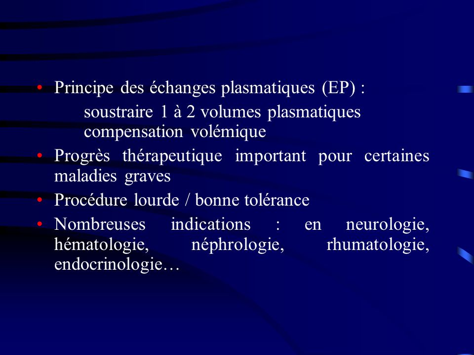 Principe des échanges plasmatiques (EP) :