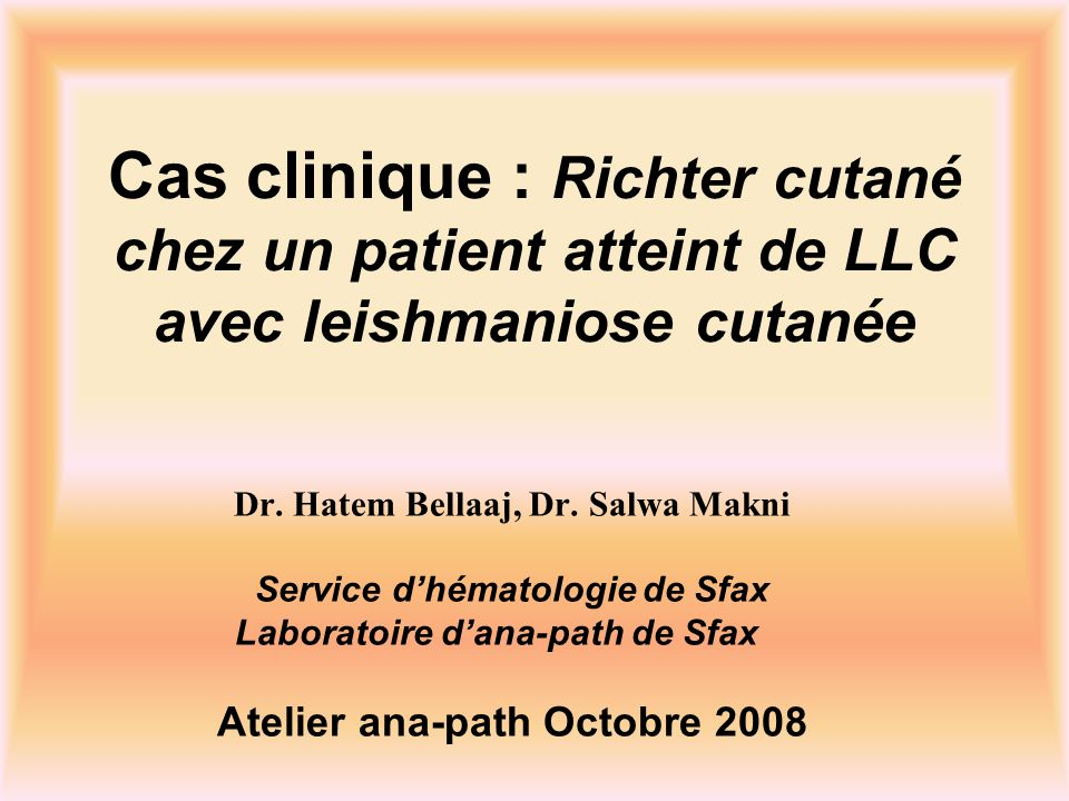 Cas clinique : Richter cutané chez un patient atteint de LLC avec leishmaniose cutanée