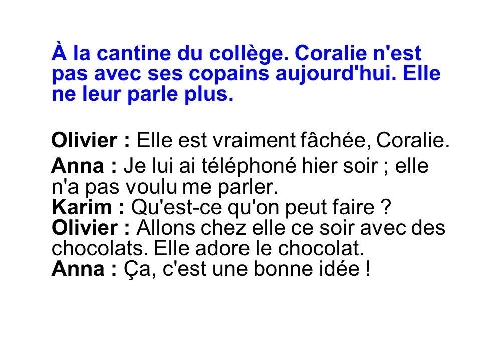 Olivier : Elle est vraiment fâchée, Coralie.